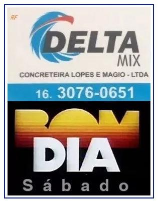 DELTA MIX CONCRETEIRA - BOM DIA!  SÁBADO