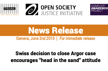 """PRESS RELEASE: Swiss decision to close Argor case encourages """"head in the sand"""" attitude"""