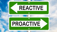Proactive vs Reactive - Is prevention better than cure?