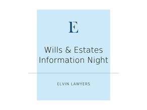 Free Wills & Estates Information Night