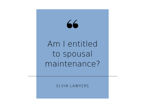 Am I entitled to spousal maintenance?