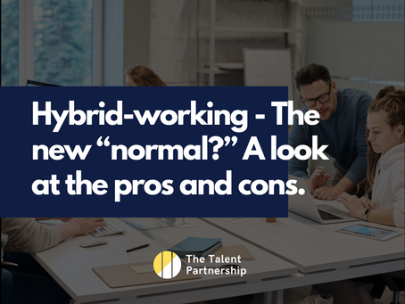 """Hybrid-working - The new """"normal?"""" A look at the pros and cons."""
