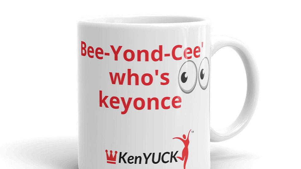 Mug - KenYUCK Bee-Yond-Cee' who's keyonce
