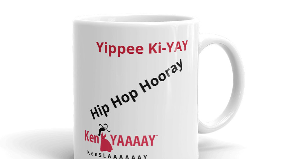 Mug - KenYaaaay/KenSlaaaaay  Hip Hop Hooray, Yipper ki-YAY