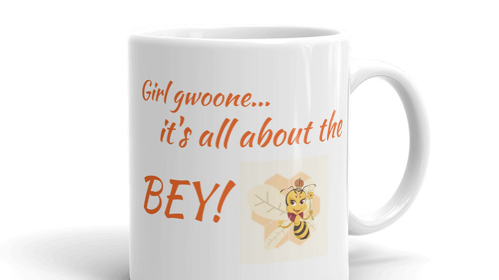 Mug Girl gwoone... it's all about the BEY!