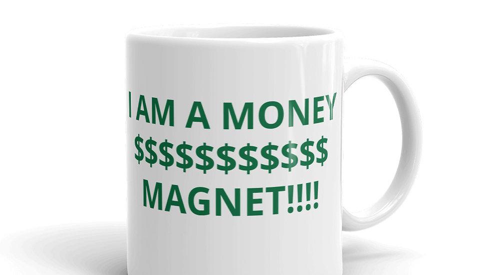 Mug - I am a $$$$$$ money magnet
