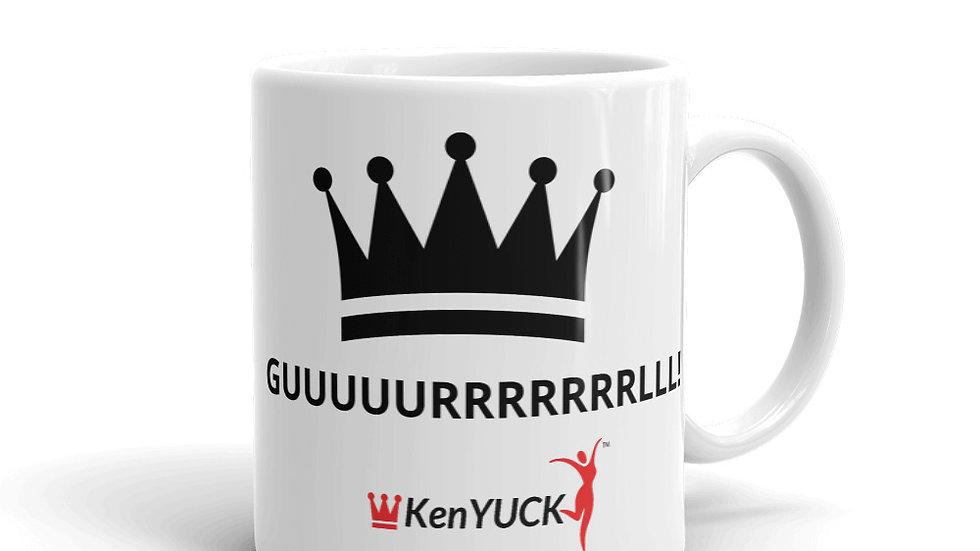 Mug - KenYUCK  GUUUUUUURRRRRRRRLLLLLLLLL