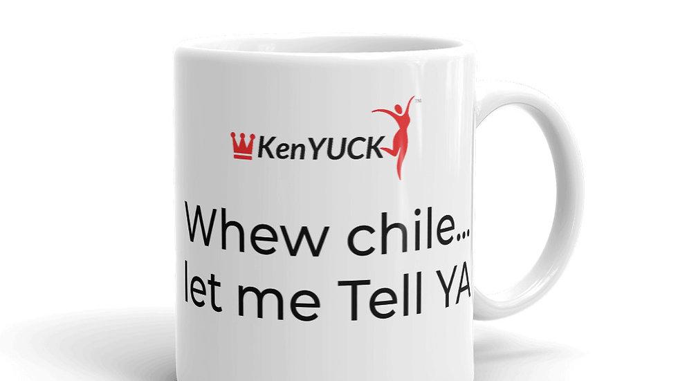 Mug - KenYUCK  Whew Chile... let me tell ya