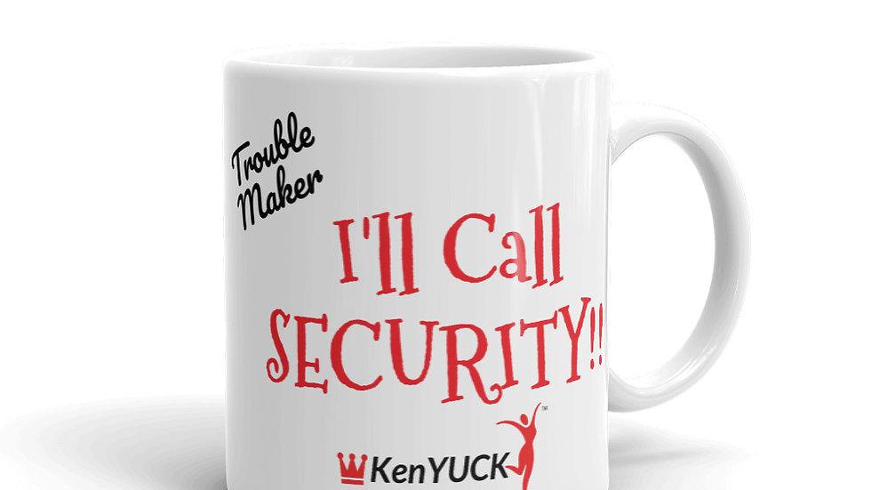 Mug - KenYUCK  I'll Call SECURITY