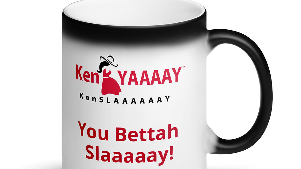 Matte Black Magic Mug - KenYAAAAY KenSLAAAAAAY You Bettah Slaaaaay!