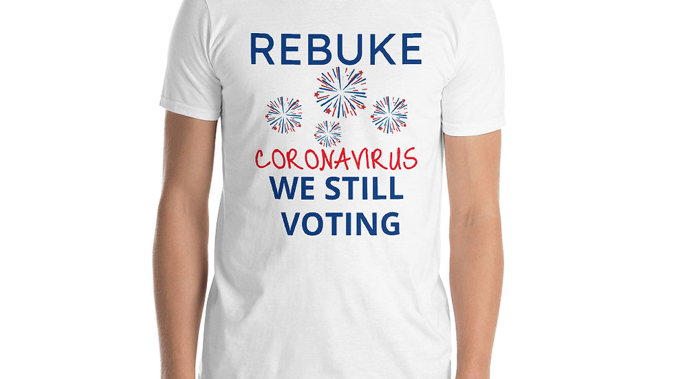 Short-Sleeve Unisex T-Shirt- KenYUCK REBUKE coronavirus We still voting