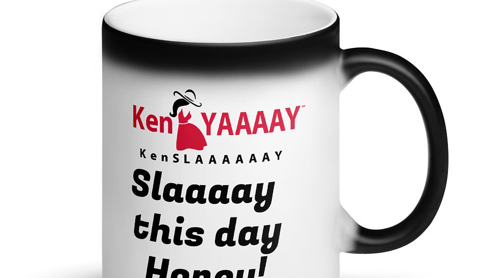 Matte Black Magic Mug - KenYAAAAY KenSLAAAAAAY Slaaay this day Honey!