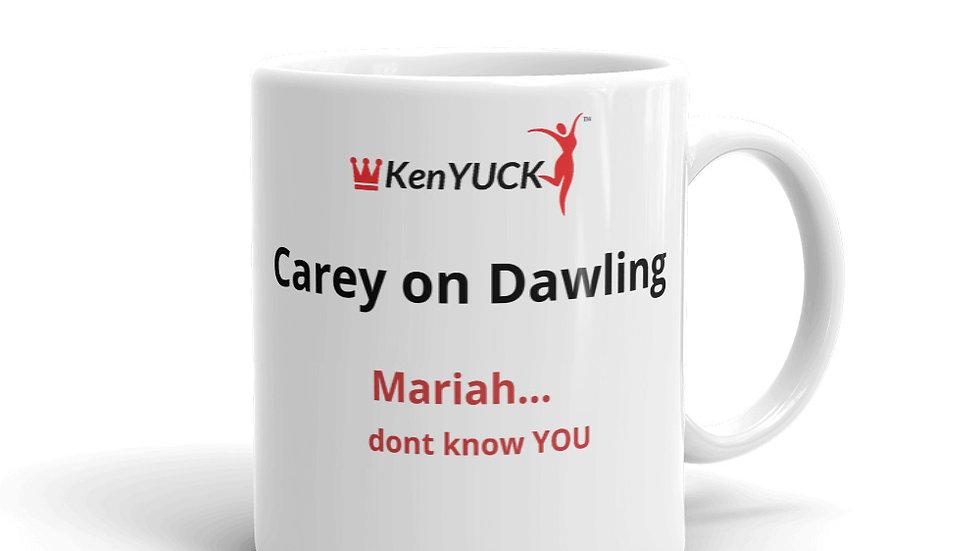 Mug - KenYUCK Mariah don't know YOU Carey on Dawling
