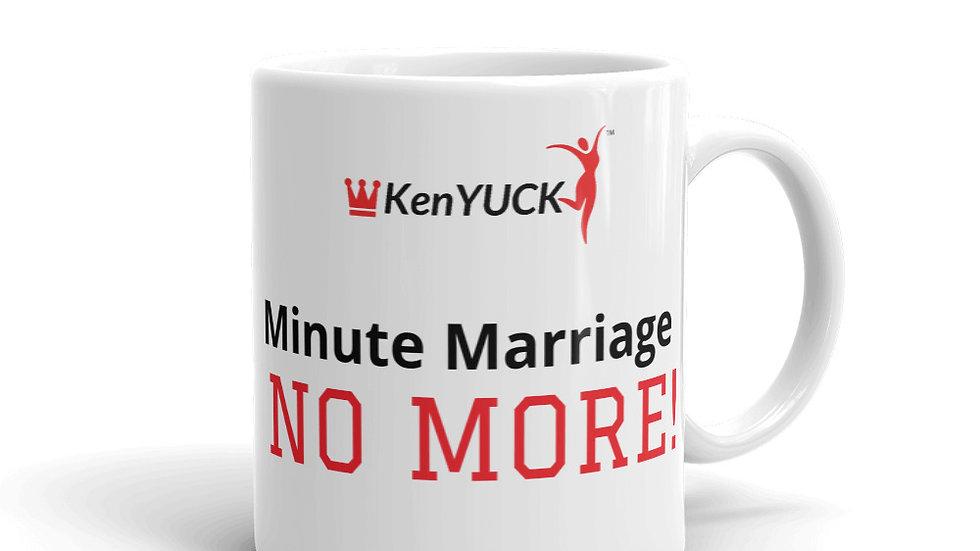 Mug - KenYUCK Minute Marriage NO MORE!