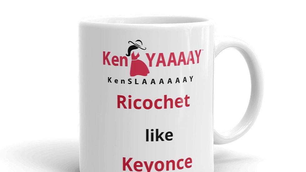Mug - KenYaaay/KenSlaaaaay Ricochet like Keyonce