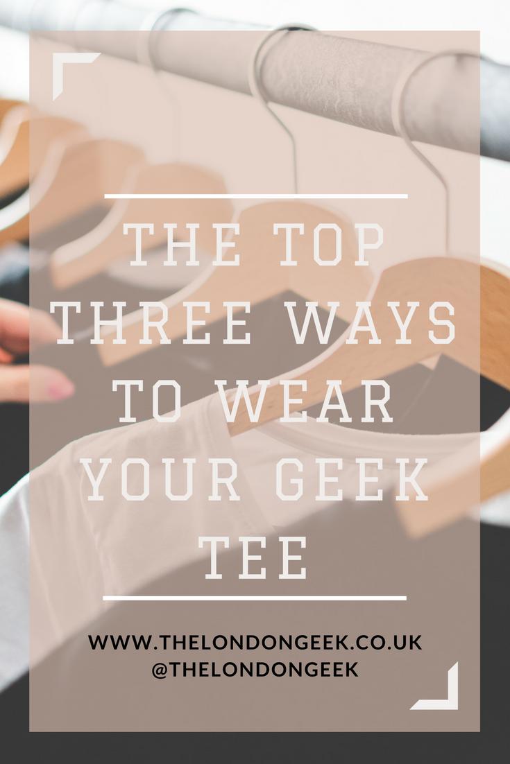 The Top Three: Ways to Wear your Geek Tee