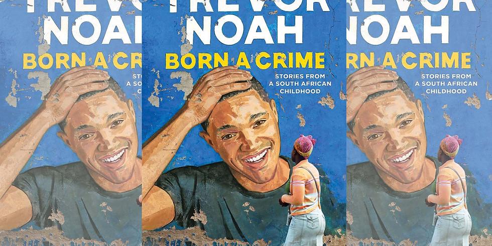 Virtual Book Club: Trevor Noah's Born A Crime