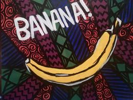 "BANANA!—Acrylic on Canvas. 16"" x 20""."