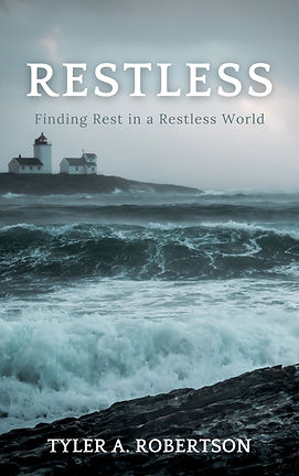 restless finding rest in a restless world by tyler Robertson