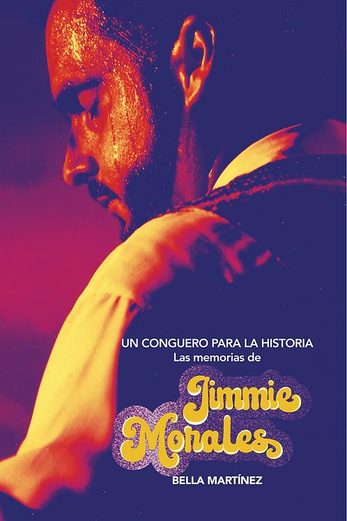 Un conguero para la historia: Las memorias de Jimmie Morales (Spanish Edition)