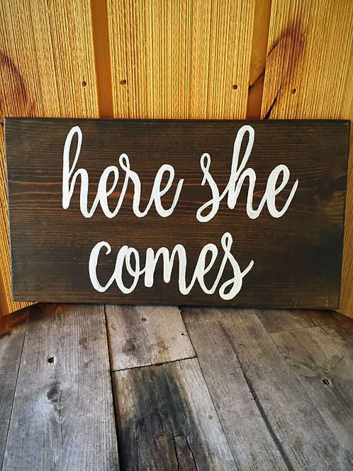 """Here She Comes"" Sign"