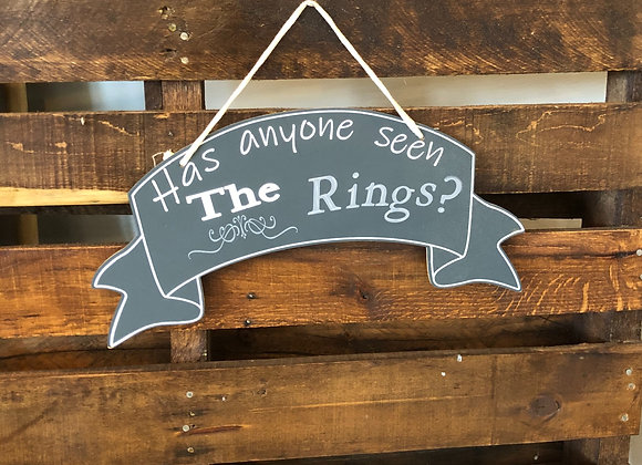 """""""Has anyone seen the rings?"""" Sign"""