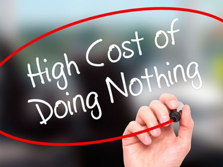 Doing Nothing Could Cost You