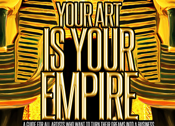 Your Art Is Your Empire Workshop