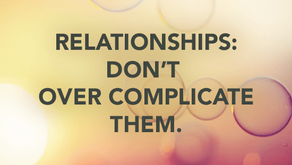 Relationships: Don't Over Complicate It