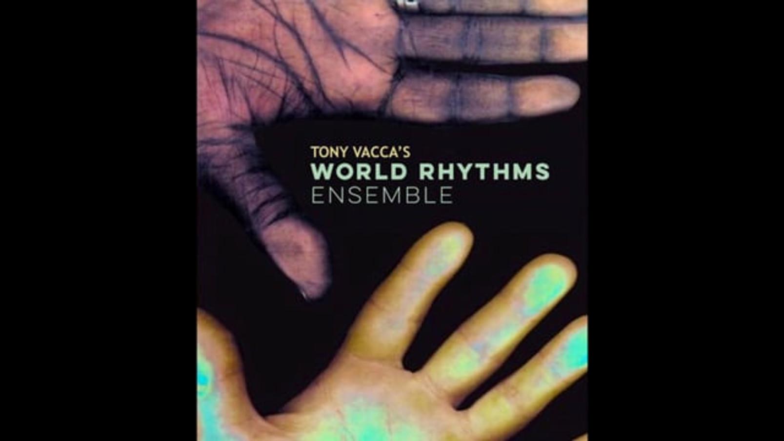 Tony Vacca's World Rhythms Ensemble