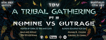 A Tribal Gathering / The Different Vibe / Cardiff / Nomine / Outrage / Kyam