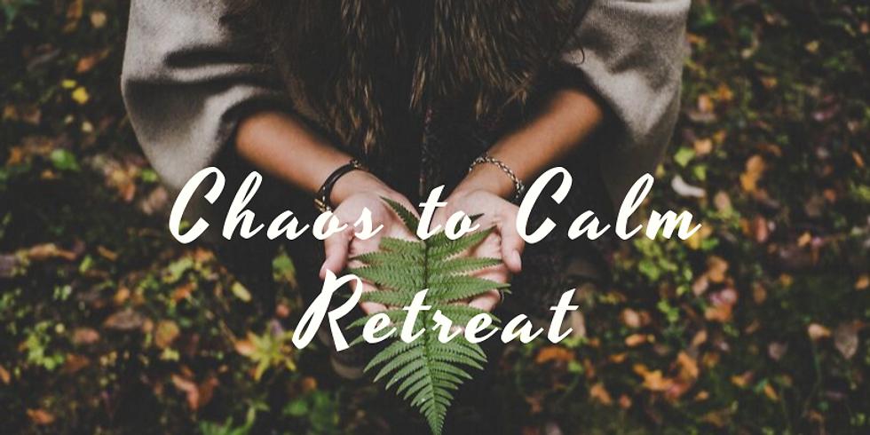 Calm to Chaos: A Half Day Retreat