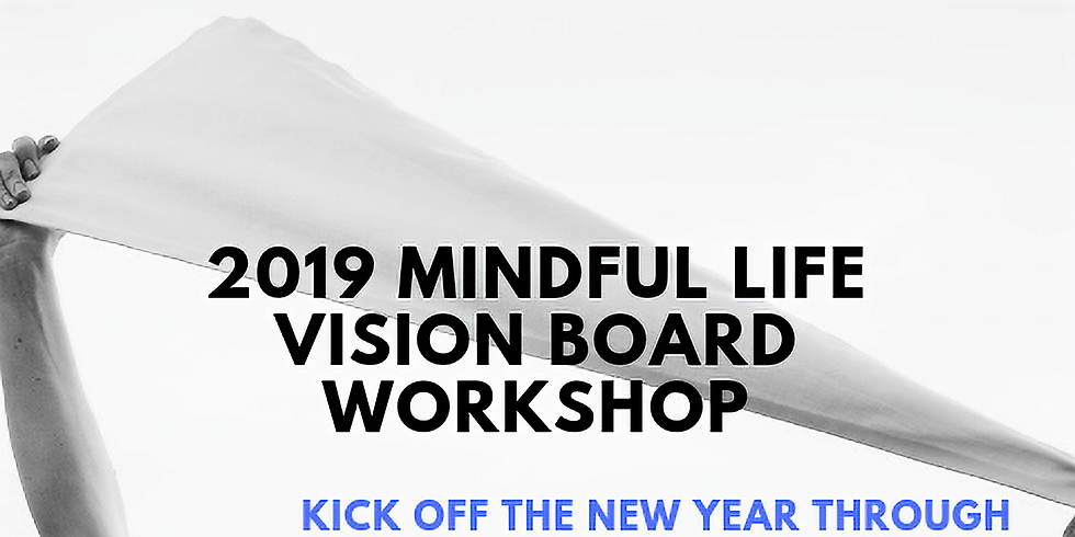 Getting Grounded in 2019: A Mindful Life Vision Board Workshop
