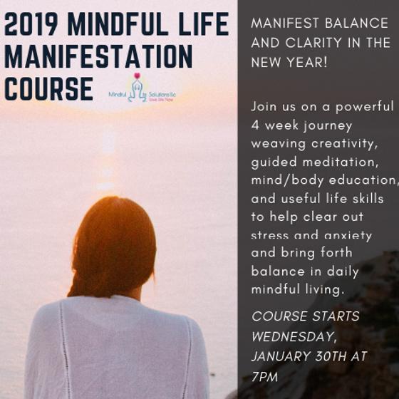 2019 Mindful Life Manifestation Course