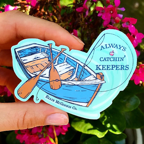 Always Catchin' Keepers - Small Vinyl Sticker