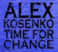 ALEX KOSENKO WEBSITE TIME FOR CHANGE.jpg