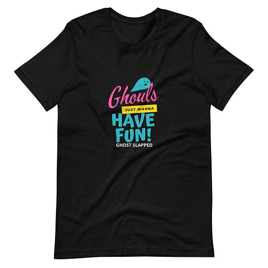 Ghouls Wanna Have Fun T-Shirt