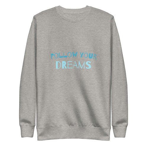 Follow Your DREAMS :: Unisex Fleece Pullover