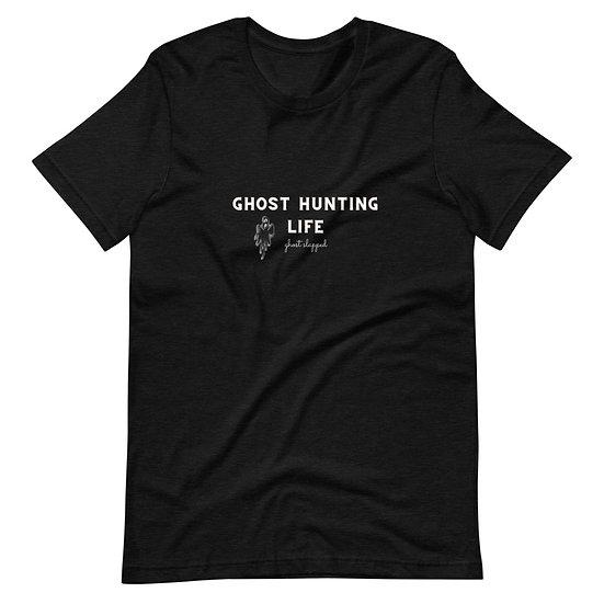 Ghost Hunting Life T-Shirt