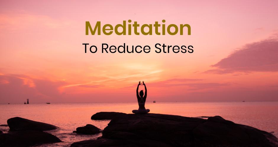 Ramesh Chaurasia Updates - Meditation to Reduce Stress