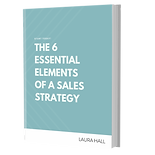 THE 6 ESSENTIAL ELEMENTS OF A SALES STRA