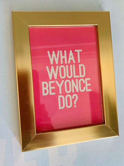 What would Beyoncé do?