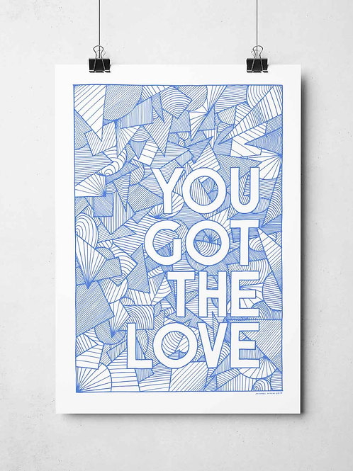 You Got The Love Print
