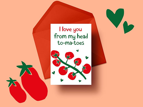 'To-ma-toes' Valentine's Card