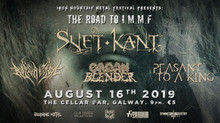 GIG: THE ROAD TO IMMF WITH SVET KANT, RUPTURATION, ORGAN BLENDER AND PEASANT TO A KING 16TH AUGUST C