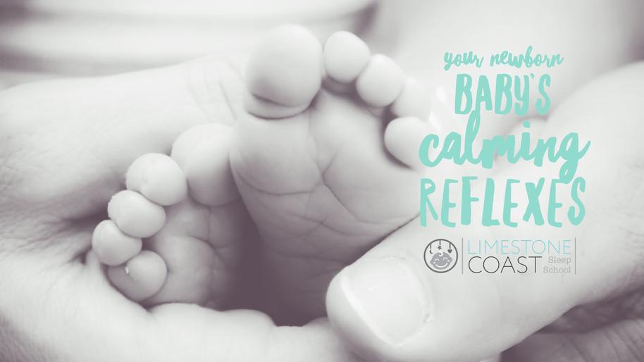 YOUR NEWBORN BABY'S CALMING REFLEXES
