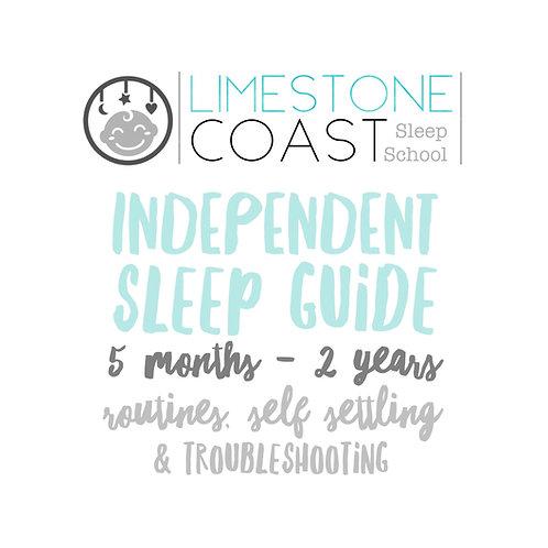 LIMESTONE COAST SLEEP SCHOOL INDEPENDENT SLEEP GUIDE: 5 MONTHS - 2 YEARS