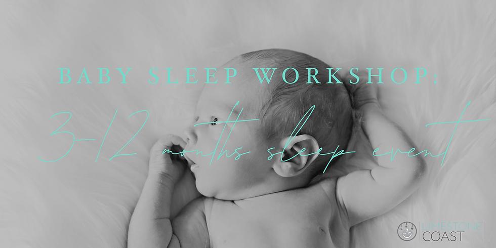 The Baby Sleep Workshop: 3-12 Months - August 2019