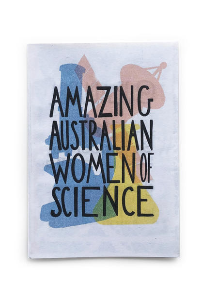 AMAZING AUSTRALIAN WOMEN OF SCIENCE