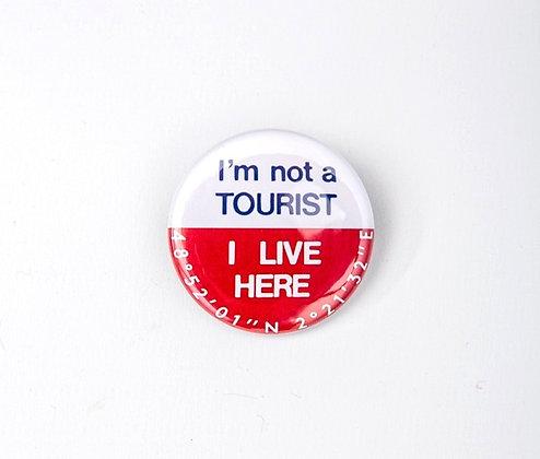 I'M NOT A TOURIST I LIVE HERE